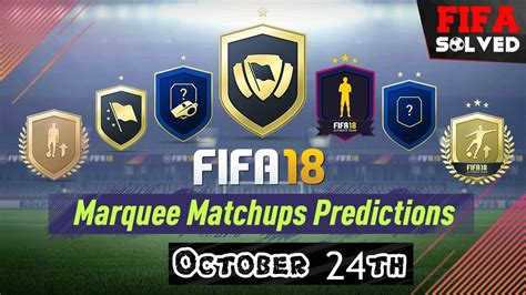 FIFA 18 Marquee Matchups Predictions (Oct 24th) - YouTube